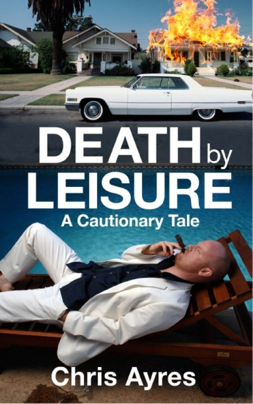 Chris Ayres - Death by Leisure