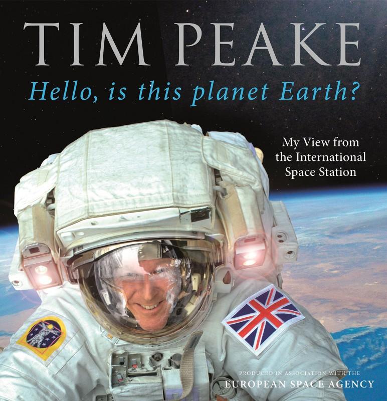 Tim Peake - Hello, is this Planet Earth