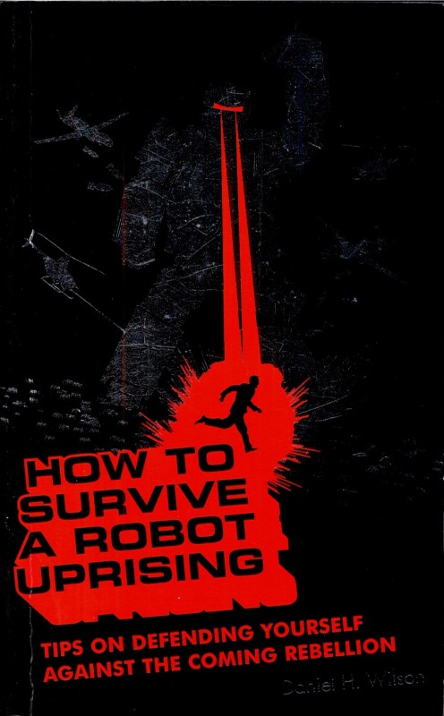 Richard Horne-How to Survive a Robot Uprising