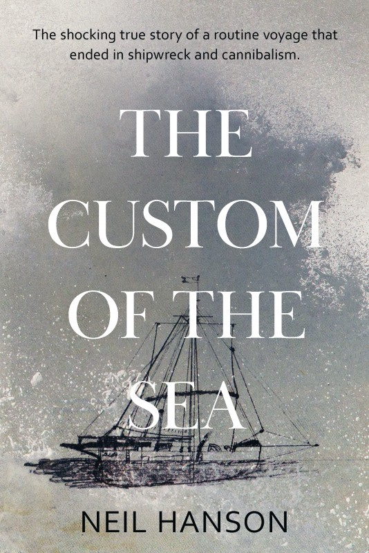 Neil Hanson - The Custom of the Sea UK Cover Endeavour Books