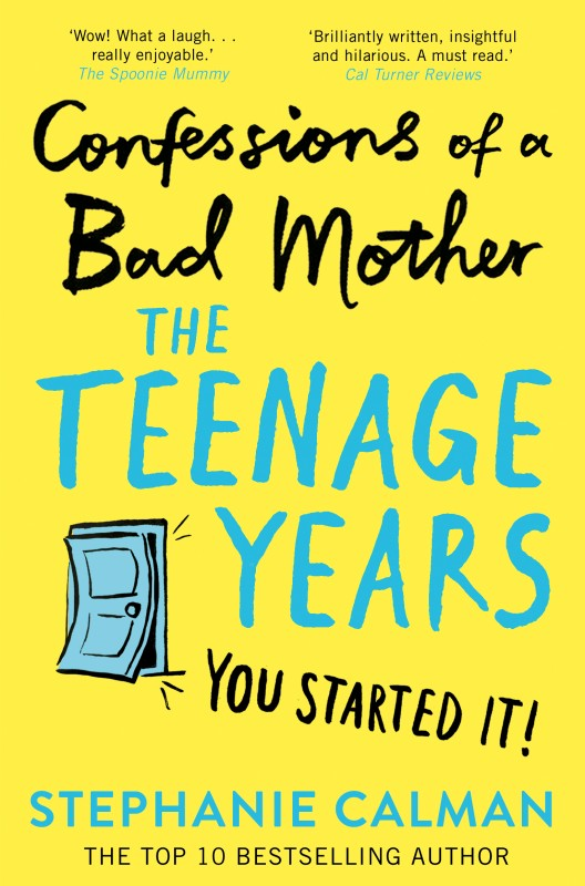 Stephanie Calman - Confessions of a Bad Mother_ The Teenage Years