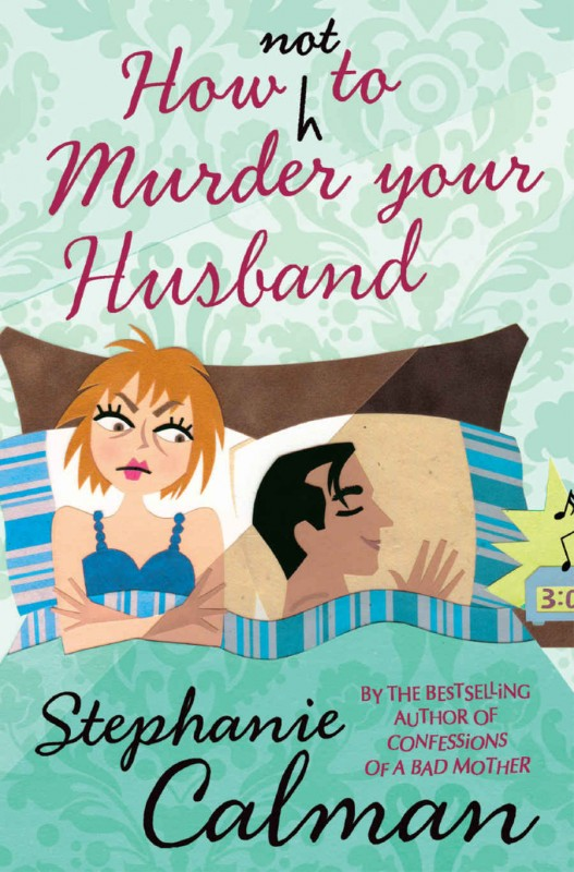 Stephanie Calman - How Not to Murder your Husband