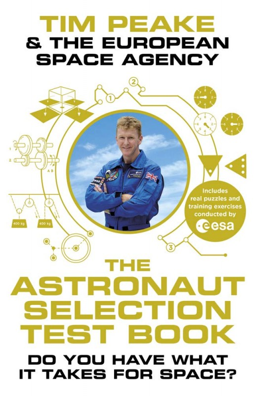Tim Peake - The Astronaut Selection Test Book