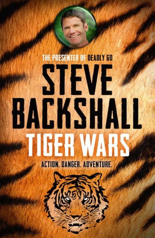 Steve Backshall - Tiger Wars