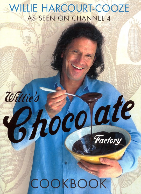 Willie Harcourt-Cooze - Willie's Chocolate Factory Cookbook